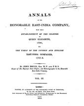 Annals of the Honorable East-India Company: from their establishment by the charter of Queen Elizabeth, 1600, to the union of the London and English East-India Companies, 1707-8