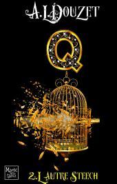 Saga Q - Episode 2 : L'autre Steech
