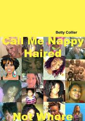Call Me Nappy Haired Not Whore Book PDF