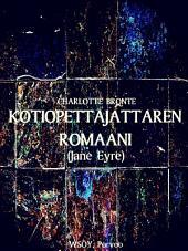Kotiopettajattaren romaani (Jane Eyre) (Finnish Edition)
