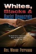 Whites, Blacks and Racist Democrats