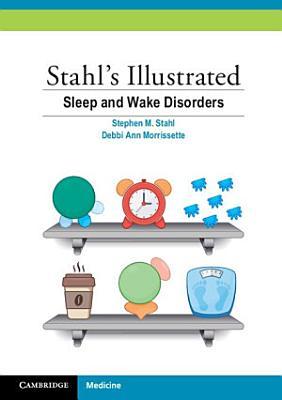 Stahl s Illustrated Sleep and Wake Disorders