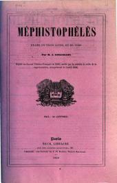 Méphistophélès: drame en trois actes et en vers