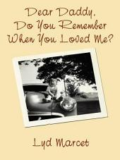 Dear Daddy, Do You Remember When You Loved Me?