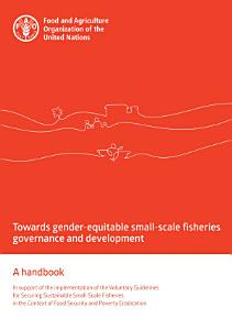 Towards gender equitable small scale fisheries governance and development   A handbook