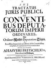 Tractatus Iuris Publici, De Conventibus Deputatorum Imperii Ordinariis