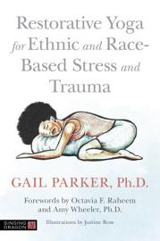 Restorative Yoga For Ethnic And Race Based Stress And Trauma