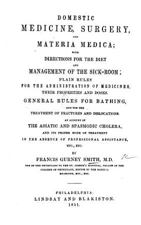 Domestic medicine  surgery  and materia medica  with directions for the diet and management of the sick room  etc PDF