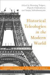 Historical Teleologies in the Modern World