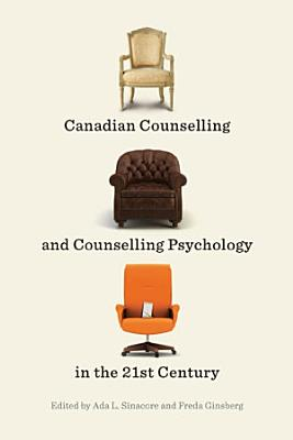 Canadian Counselling and Counselling Psychology in the 21st Century PDF