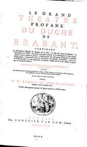Le grand theatre profane du duché de Brabant, contenant la discription de ce pais, la suite de Ducs de Brabant, la description des villes ...