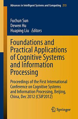 Foundations and Practical Applications of Cognitive Systems and Information Processing PDF