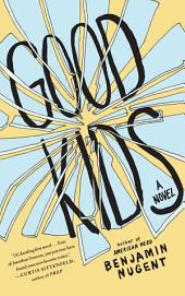Good Kids: A Novel