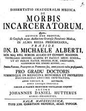 Diss. inaug. med. de morbis incarceratorum