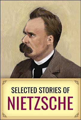 Selected Short Stories of Nietzsche PDF