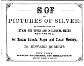 Apples of Gold in Pictures of Silver: A Collection of Hymns and Tunes and Occasional Pieces, New and Old, for Sunday Schools, Prayer and Social Meetings
