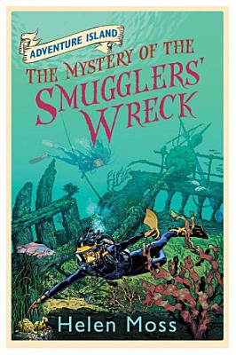 Adventure Island 9  The Mystery of the Smugglers  Wreck
