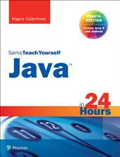 Java in 24 Hours, Sams Teach Yourself (Covering Java 9): Edition 8