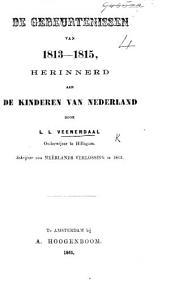 De Gebeurterissen van 1813-1815, herinnerd aan de kinderen van Nederland