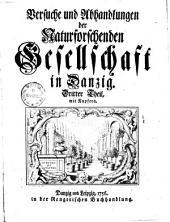 Versuche und Abhandlungen der naturforschenden Gesellschaft in Dantzig: Band 3