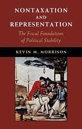 Nontaxation and Representation: The Fiscal Foundations of Political Stability