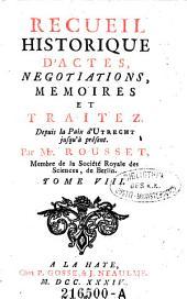 Recueil Historique D'Actes, Negotioations, Memoires et Traitez