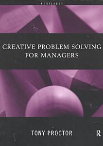 Creative Problem Solving for Managers Book