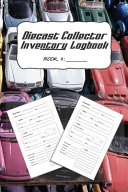 Diecast Collector Inventory Logbook