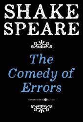 The Comedy Of Errors: A Comedy