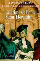 Le crime de l'hôtel de Saint-Florentin : No5: Une enquête de Nicolas Le Floch