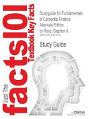 Studyguide for Fundamentals of Corporate Finance Alternate Edition by Stephen A  Ross  ISBN 9780077479459