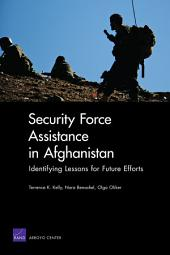 Security Force Assistance in Afghanistan: Identifying Lessons for Future Efforts