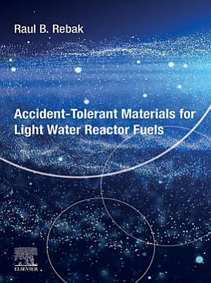 Accident-Tolerant Materials for Light Water Reactor Fuels