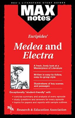 Medea   Electra  MAXNotes Literature Guides