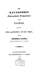 De katakomben (onderaardse grafgewelven) van Napels: eene geschiedenis uit onze dagen