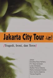 Jakarta city tour: tragedi, ironi, dan teror