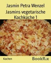 Jasmins vegetarische Kochküche 1