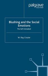 Blushing and the Social Emotions: The Self Unmasked