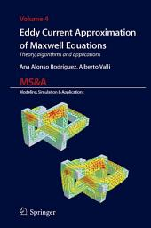 Eddy Current Approximation of Maxwell Equations: Theory, Algorithms and Applications