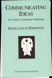 Communicating Ideas: The Politics of Scholarly Publishing