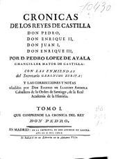 Cronicas de los reyes de Castilla: Don Pedro, Don Enrique II, Don Juan I, Don Enrique III