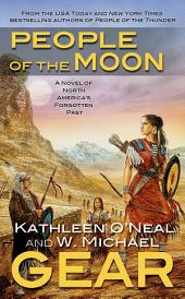 People of the Moon: A Novel of North America's Forgotten Past