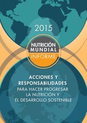 Informe de la nutrición mundial 2015: Acciones y responsabilidades para hacer progresar la nutrición y el desarrollo sostenible