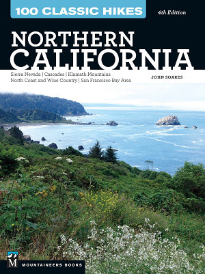 100 Classic Hikes  Northern California PDF