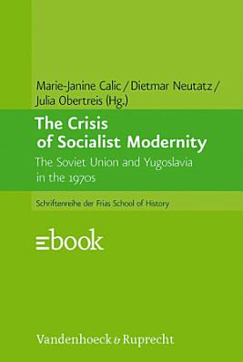 The Crisis of Socialist Modernity PDF