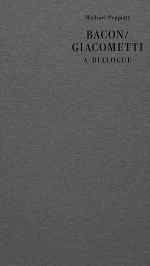 Bacon/Giacometti: A Dialogue