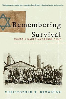Remembering Survival  Inside a Nazi Slave Labor Camp