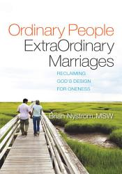 Ordinary People, Extraordinary Marriages