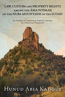 LAW  CUSTOM AND PROPERTY RIGHTS AMONG THE   MA NYIMA   OF THE NUBA MOUNTAINS IN THE SUDAN PDF