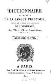 Dictionnaire portatif de la langue françoise, d'aprés le systéme orthographique de l'académie: Volume2